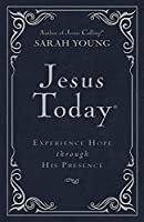 Jesus Today: Experience Hope Through His Presence