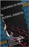 SI SUONA...INSIEME 6: CINEMA: BUONGIORNO PRINCIPESSA IL POSTINO LA VITA E' BELLA NUOVO CINEMA PARADISO (SI SUONA ...  INSIEME) (Italian Edition)