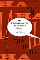 The Enduring Legacy of Old Southwest Humor (Southern Literary Studies)