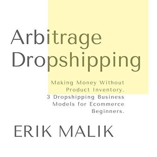 Arbitrage Dropshipping: Making Money Without Product...
