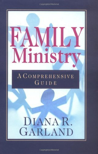 Family Ministry: A Comprehensive Guide by Diana R. Garland (1999-12-20)
