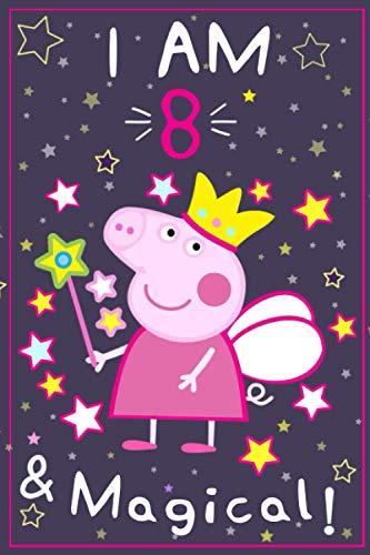 Peppa Pig Journal I am 8 & Magical!: A Happy Birthday 8
