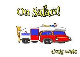 On Safari! by [Craig Watts]