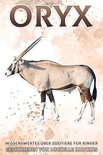 Oryx: Wissenswertes über Zootiere für Kinder #13 (German Edition)