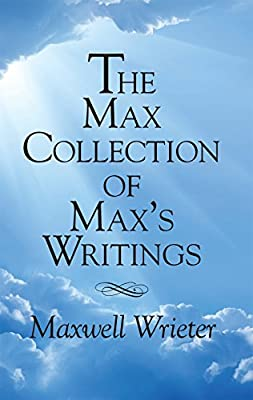 The Max Collection of Max's Writings