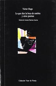 Lo que dice la boca de sombra y otros poemas: 237 par Victor Hugo