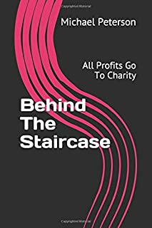 Behind The Staircase: All Profits Go To Charity