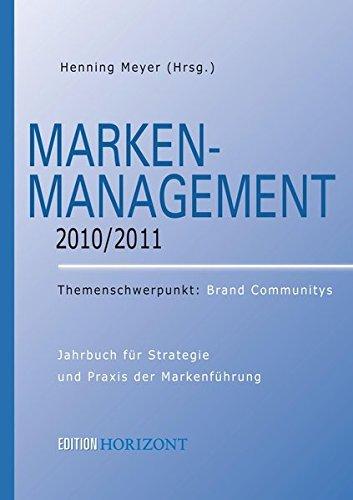 Marken-Management 2010/2011: Themenschwerpunkt: Brand Communitys
