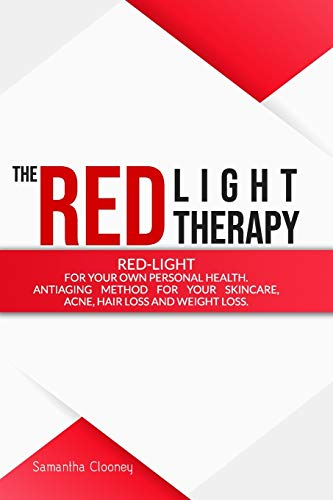 41x95TXao0L - THE RED-LIGHT THERAPY: Red-Light for Your Own Personal Health. Antiaging Method for Your Skincare, Acne, Hair Loss and Weight Loss
