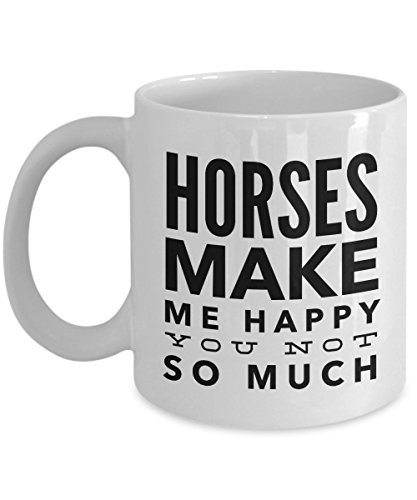 Horses Make Me Happy Coffee - Horse Rider Gifts- Horse Related Gifts