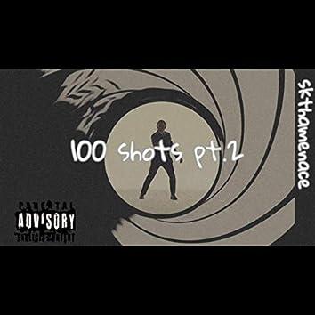 100 shots pt.2