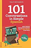 101 Conversations in Simple Spanish: Short Natural Dialogues to Boost Your Confidence & Improve Your Spoken Spanish (Spanish Edition)
