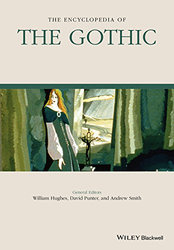 The Encyclopedia of the Gothic (Wiley-Blackwell Encyclopedia of Literature)