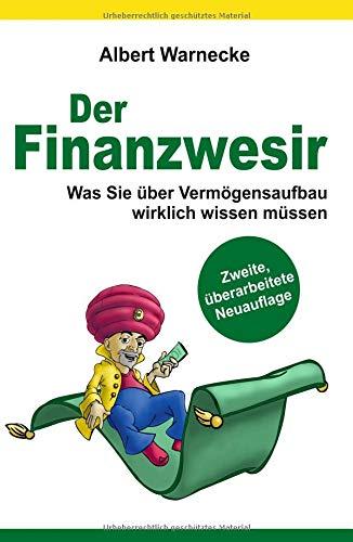 Der Finanzwesir 2.0 - Was Sie über Vermögensaufbau wirklich wissen...
