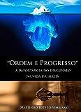 Ordem e Progresso (Portuguese Edition)