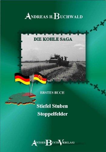 Stiefel Stuben Stoppelfelder (Die Kohle Saga - Erstes Buch 1)