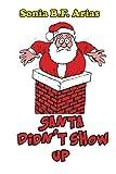 Santa didn't show up