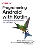 Programming Android with Kotlin: Achieving Structured Concurrency with Coroutines