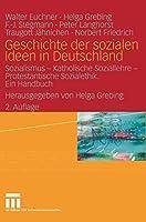 Geschichte der sozialen Ideen in Deutschland: Sozialismus ― Katholische Soziallehre ― Protestantische Sozialethik. Ein Handbuch