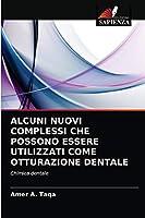Alcuni Nuovi Complessi Che Possono Essere Utilizzati Come Otturazione Dentale