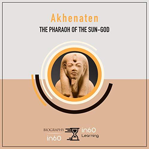 Akhenaten: The Pharaoh of the Sun-God cover art