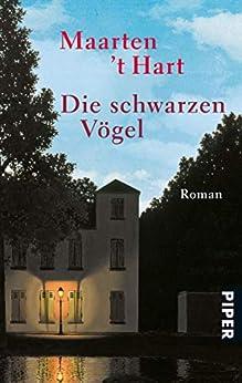 Die schwarzen Vögel: Roman (German Edition) by [Maarten 't Hart, Marianne Holberg]