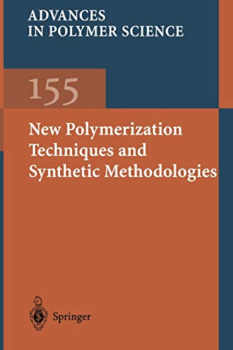 New Polymerization Techniques and Synthetic Methodologies (Advances in Polymer Science (155), Band 155)