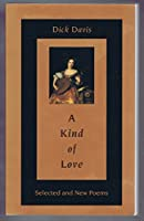 A Kind of Love: Selected and New Poems 155728217X Book Cover