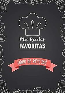 comprar comparacion Libro De Recetas: Mis Recetas Favoritas | Libro De Recetas en blanco para crear tus propios platos - Libro de recetas mis ...