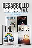 Desarrollo Personal: Mejora la Calidad de tu Vida y el Poder de tu Mente gracias a: Mindfulness para...