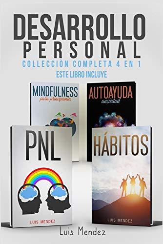 Desarrollo Personal: Mejora la Calidad de tu Vida y el Poder de tu Mente gracias a: Mindfulness para principiantes, Autoayuda Ansiedad, Autoestima, Técnicas pnl y Hábitos atómicos Positivos