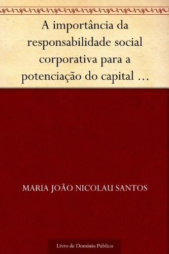 A importância da responsabilidade social corporativa para a potenciação do capital social em pequenas e médias empresas (Revista de Ciências da Administração. V. 12 n. 27 maio-agosto de 2010)