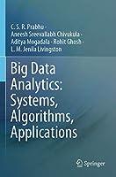Big Data Analytics: Systems, Algorithms, Applications
