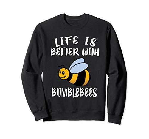 Life Is Better With Bumblebees Gift Sweatshirt
