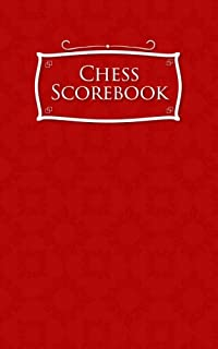 Chess Scorebook: Chess Notation Book, Chess Records Book, Chess Score Sheets, Chess Match Log Book, Record Your Games, Log Wins Moves, Tactics & Strategy, Red Cover (Volume 32)
