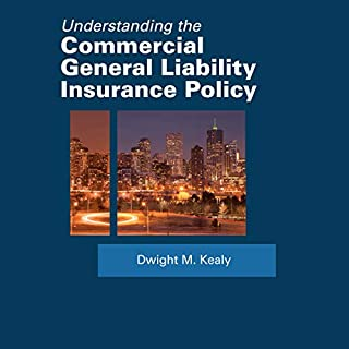 Understanding the Commercial General Liability Policy audiobook cover art