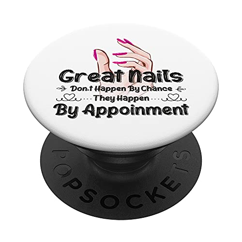 Great Nail Don't Happen By Chance Funny Nail Technicians PopSockets PopGrip: Agarre intercambiable para Teléfonos y Tabletas