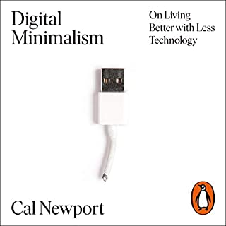 Digital Minimalism     On Living Better with Less Technology              By:                                                                                                                                 Cal Newport                               Narrated by:                                                                                                                                 Will Damron                      Length: 7 hrs     141 ratings     Overall 4.7