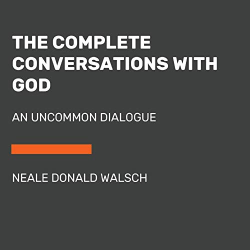 The Complete Conversations with God: An Uncommon Dialogue cover art