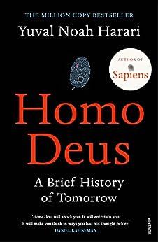 Homo Deus: A Brief History of Tomorrow by [Yuval Noah Harari]