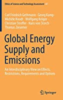 Global Energy Supply and Emissions: An Interdisciplinary View on Effects, Restrictions, Requirements and Options (Ethics of Science and Technology Assessment, 47)