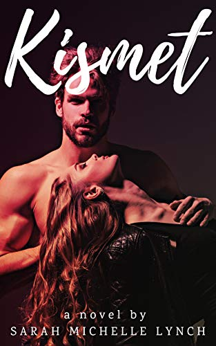 Kismet (The Legacy Trilogy Book 1) by [Sarah Michelle Lynch]