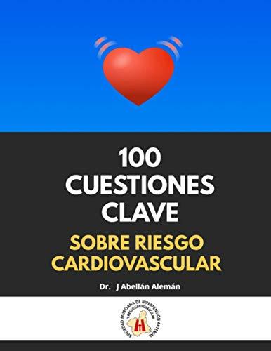 100 CUESTIONES CLAVE SOBRE RIESGO CARDIOVASCULAR