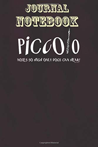 Composition Notebook, Journal Notebook Gift: Piccolo Notes So High Funny Musical Instrument Size 6'' x 9'', 100 Pages for Notes, To Do Lists, Doodles, Journal, Soft Cover, Matte Finish