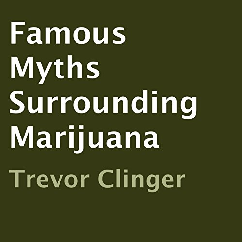 Famous Myths Surrounding Marijuana audiobook cover art