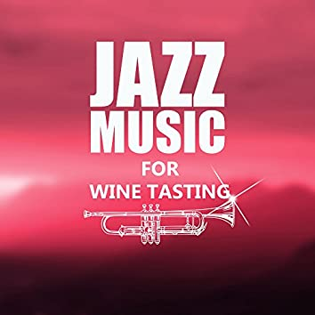 Jazz Music for Wine Tasting – Blues Piano Relaxation Music, Black Coffee, Sexy & Light Jazz, Cocktail Party