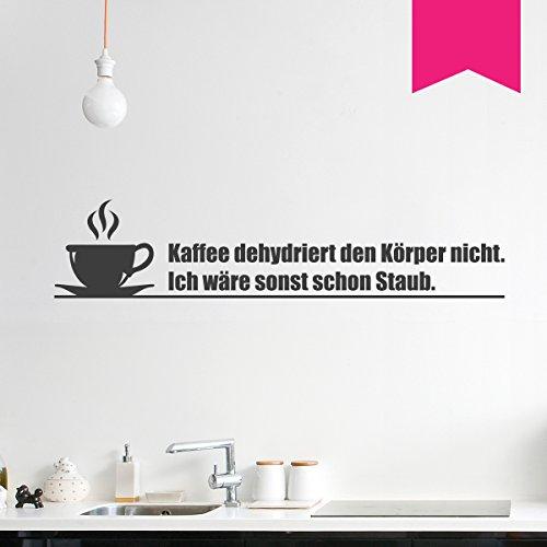 WANDKINGS Wandtattoo - Kaffee dehydriert den Körper nicht. Ich wäre sonst schon Staub. - 130 x 29 cm - Pink - Wähle aus 5 Größen & 35 Farben