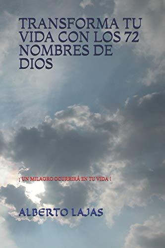 TRANSFORMA TU VIDA CON LOS 72 NOMBRES DE DIOS: ¡ UN MILAGRO OCURRIRÁ EN TU VIDA !