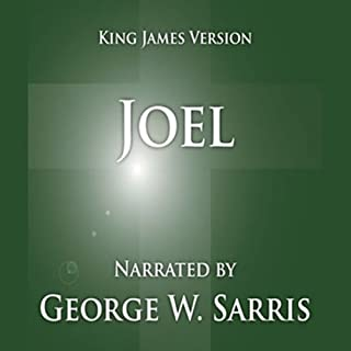 The Holy Bible - KJV: Joel                   By:                                                                                                                                 George W. Sarris (publisher)                               Narrated by:                                                                                                                                 George W. Sarris                      Length: 13 mins     6 ratings     Overall 5.0