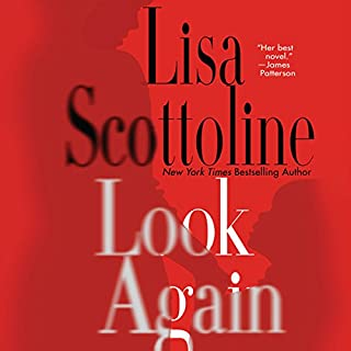 Look Again                   Written by:                                                                                                                                 Lisa Scottoline                               Narrated by:                                                                                                                                 Mary Stuart Masterson                      Length: 9 hrs and 27 mins     3 ratings     Overall 4.7